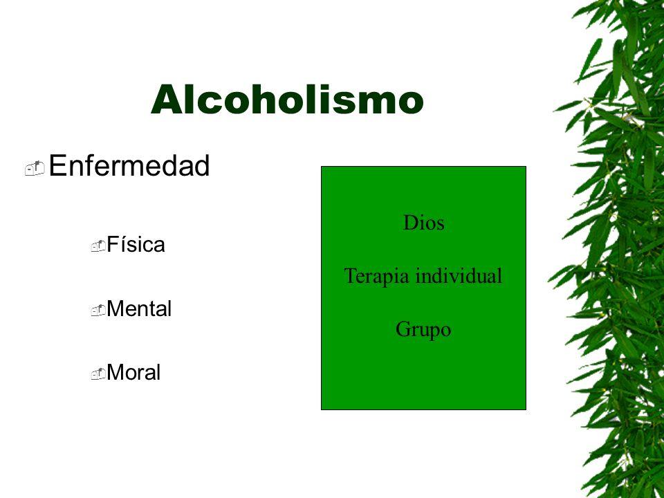 Alcoholismo Enfermedad Física Mental Moral Dios Terapia individual Grupo