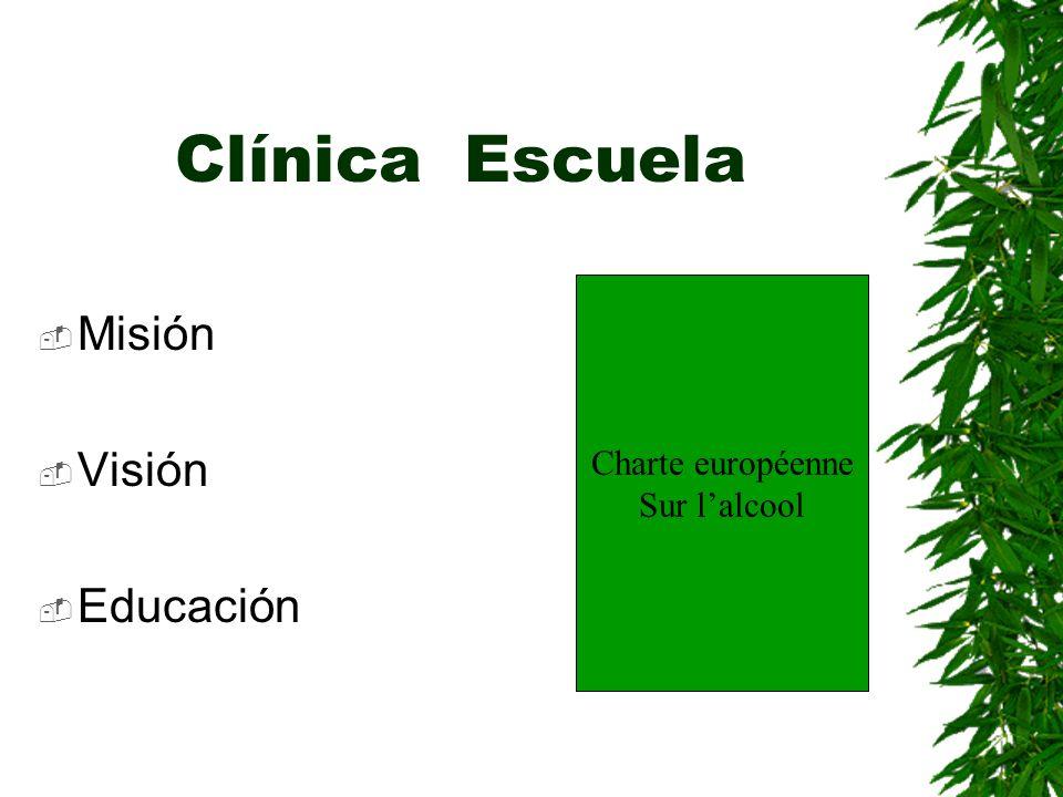 Clínica Escuela Misión Visión Educación Charte européenne Sur lalcool