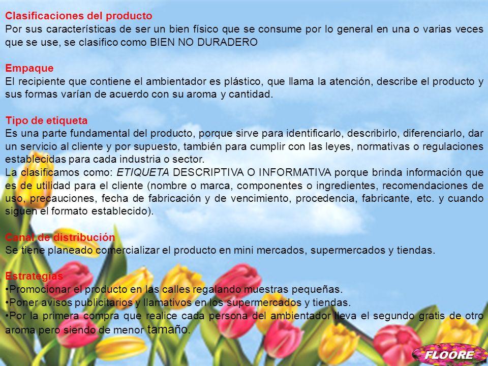 FLOORE Clasificaciones del producto Por sus características de ser un bien físico que se consume por lo general en una o varias veces que se use, se c