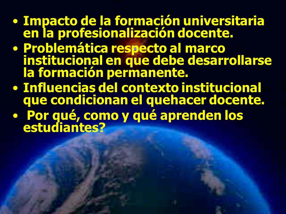 Mariela Salgado A Impacto de la formación universitaria en la profesionalización docente. Problemática respecto al marco institucional en que debe des