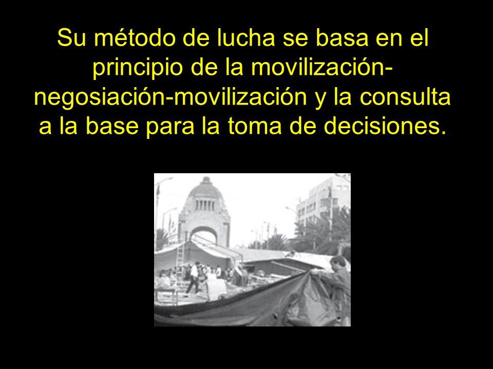 Su método de lucha se basa en el principio de la movilización- negosiación-movilización y la consulta a la base para la toma de decisiones.