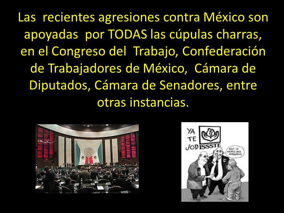 Las recientes agresiones contra México son apoyadas por TODAS las cúpulas charras, en el Congreso del Trabajo, Confederación de Trabajadores de México