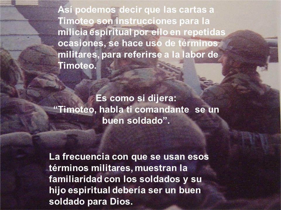La frecuencia con que se usan esos términos militares, muestran la familiaridad con los soldados y su hijo espiritual debería ser un buen soldado para