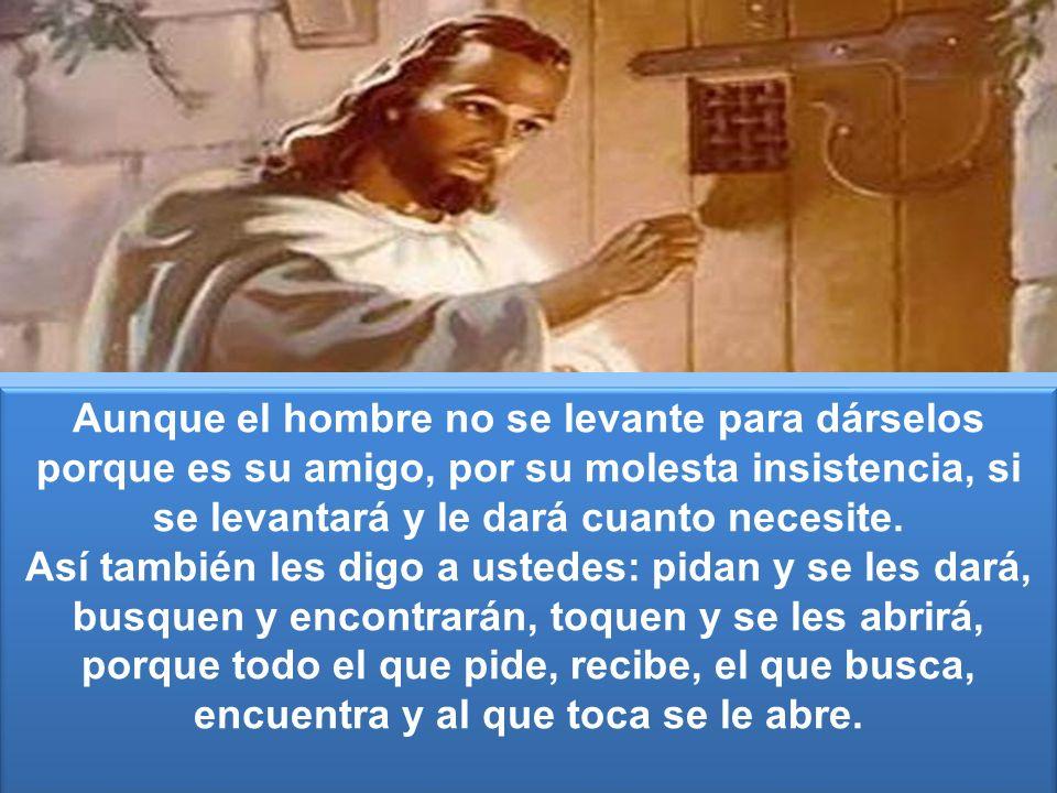 ¿ Habrá un Padre entre todos ustedes, que cuando su Hijo le pida pan, le dé una piedra.