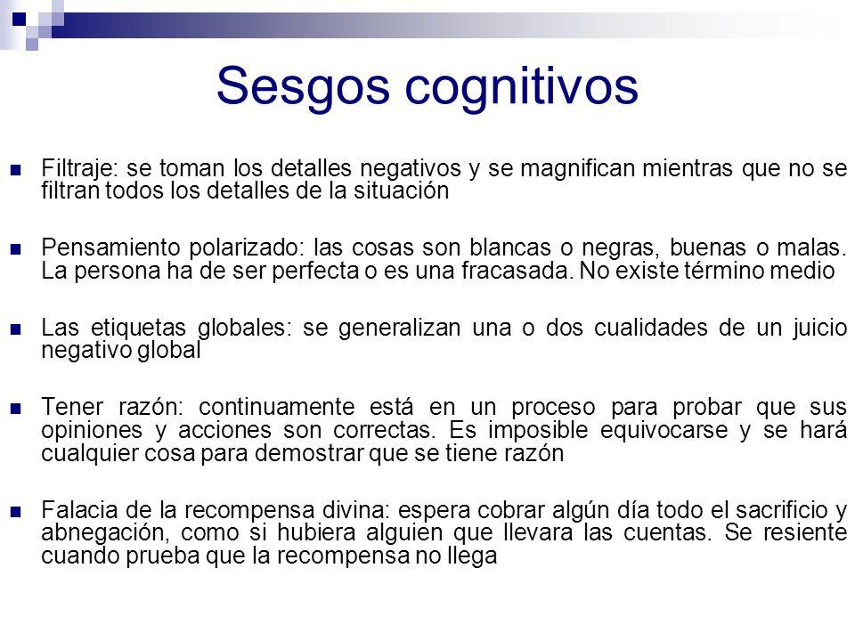 Sesgos cognitivos Personalización: la persona que los sufre cree que todo lo que la gente hace o dice es alguna forma de reacción a ello.