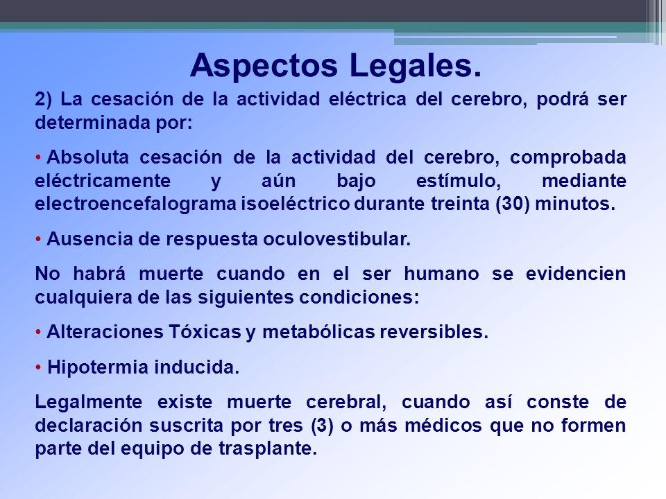 2) La cesación de la actividad eléctrica del cerebro, podrá ser determinada por: Absoluta cesación de la actividad del cerebro, comprobada eléctricame