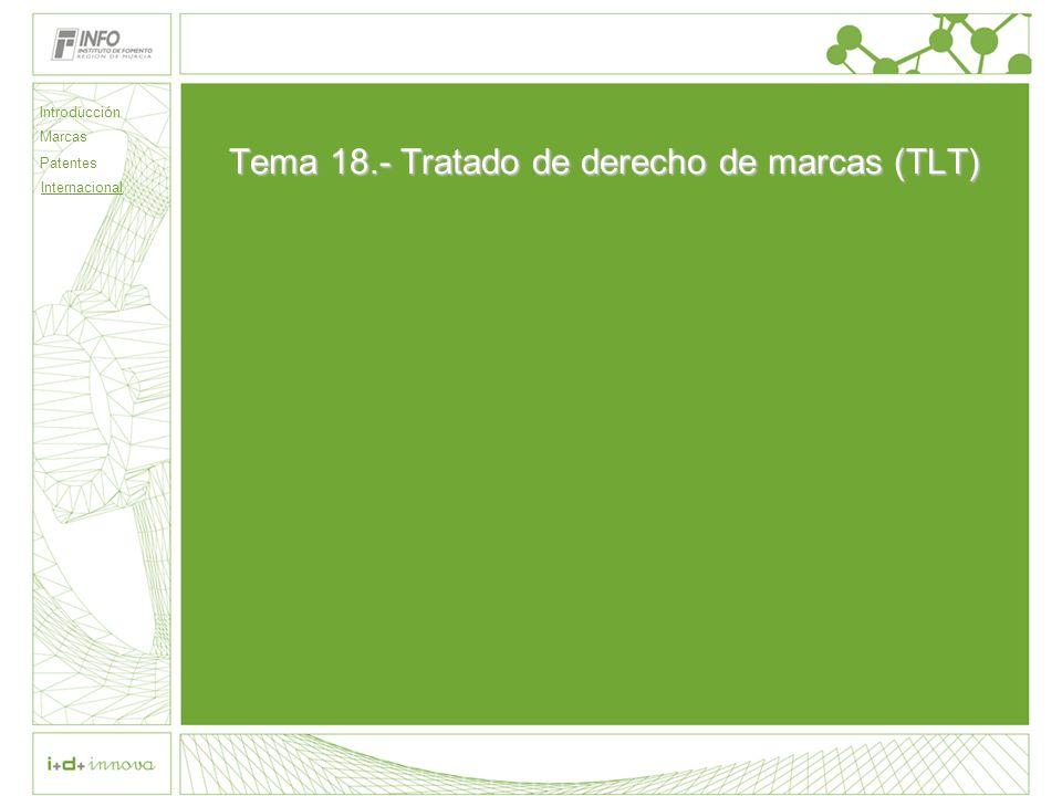 Tema 18.- Tratado de derecho de marcas (TLT) Introducción Marcas Patentes Internacional