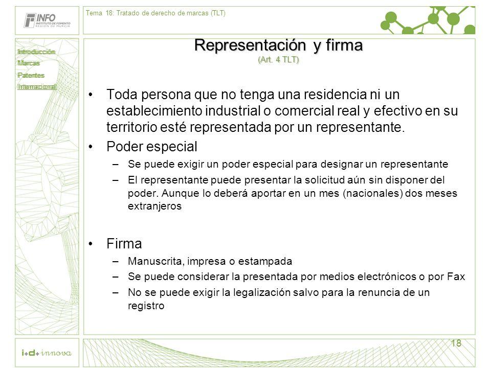 Introducción Marcas Patentes Internacional 18 Representación y firma (Art. 4 TLT) Toda persona que no tenga una residencia ni un establecimiento indus