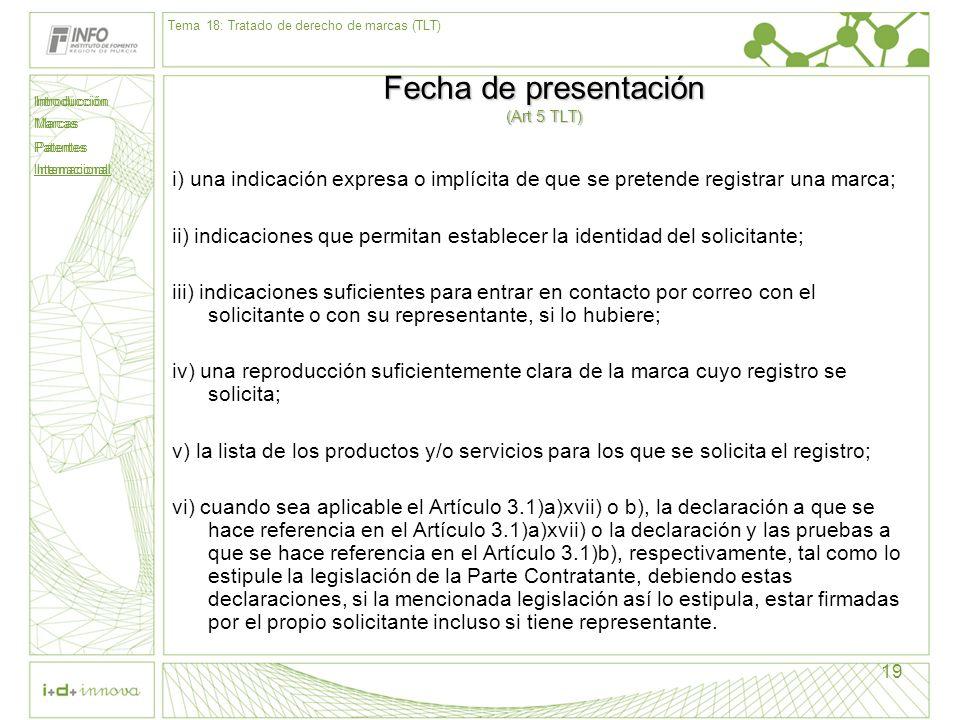 Introducción Marcas Patentes Internacional 19 Fecha de presentación (Art 5 TLT) i) una indicación expresa o implícita de que se pretende registrar una