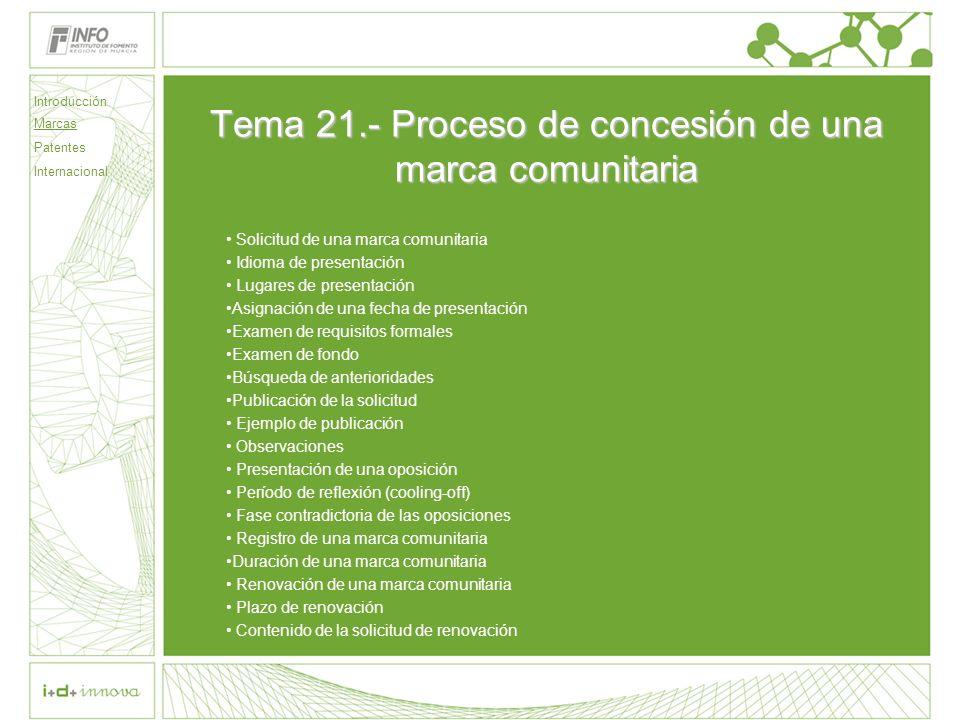 Tema 21.- Proceso de concesión de una marca comunitaria Solicitud de una marca comunitaria Idioma de presentación Lugares de presentación Asignación d