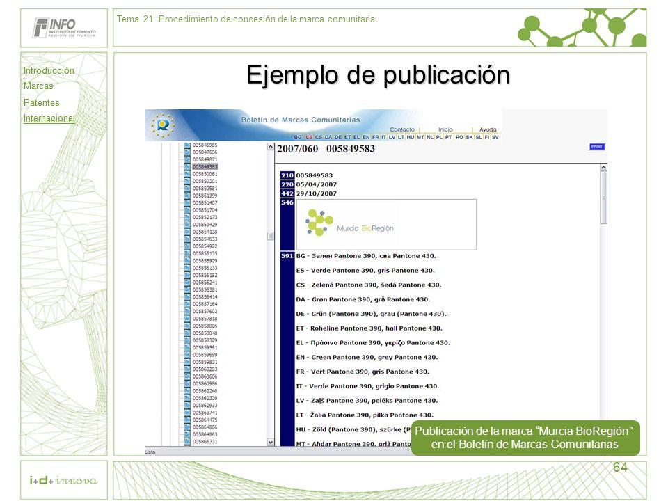 Introducción Marcas Patentes Internacional 64 Ejemplo de publicación Publicación de la marca Murcia BioRegión en el Boletín de Marcas Comunitarias Tem
