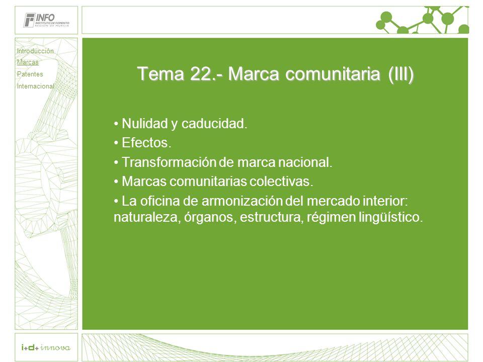 Tema 22.- Marca comunitaria (III) Nulidad y caducidad. Efectos. Transformación de marca nacional. Marcas comunitarias colectivas. La oficina de armoni