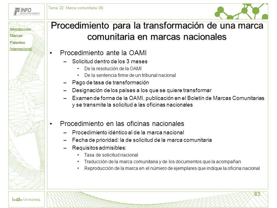 Introducción Marcas Patentes Internacional 83 Procedimiento para la transformación de una marca comunitaria en marcas nacionales Procedimiento ante la