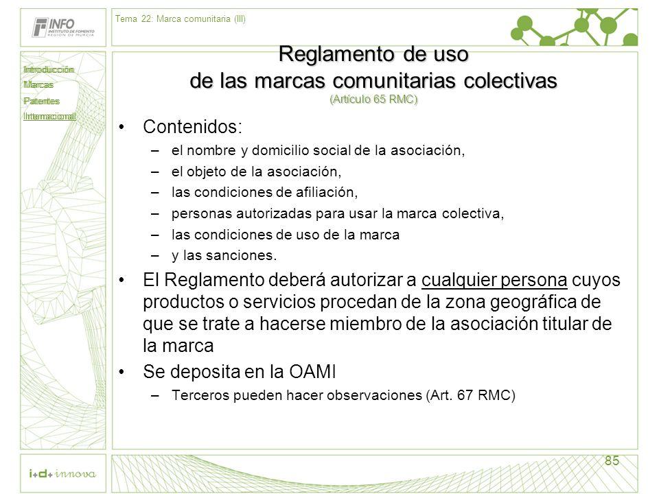 Introducción Marcas Patentes Internacional 85 Reglamento de uso de las marcas comunitarias colectivas (Artículo 65 RMC) Contenidos: –el nombre y domic