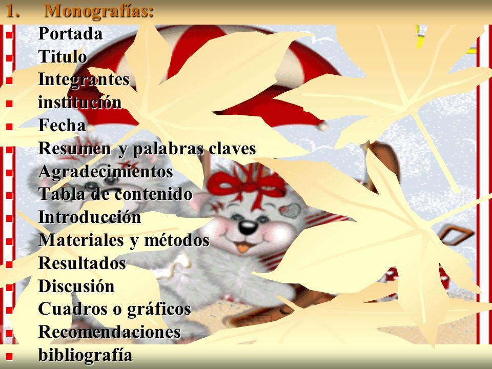 1. Monografías: Portada Portada Titulo Titulo Integrantes Integrantes institución institución Fecha Fecha Resumen y palabras claves Resumen y palabras
