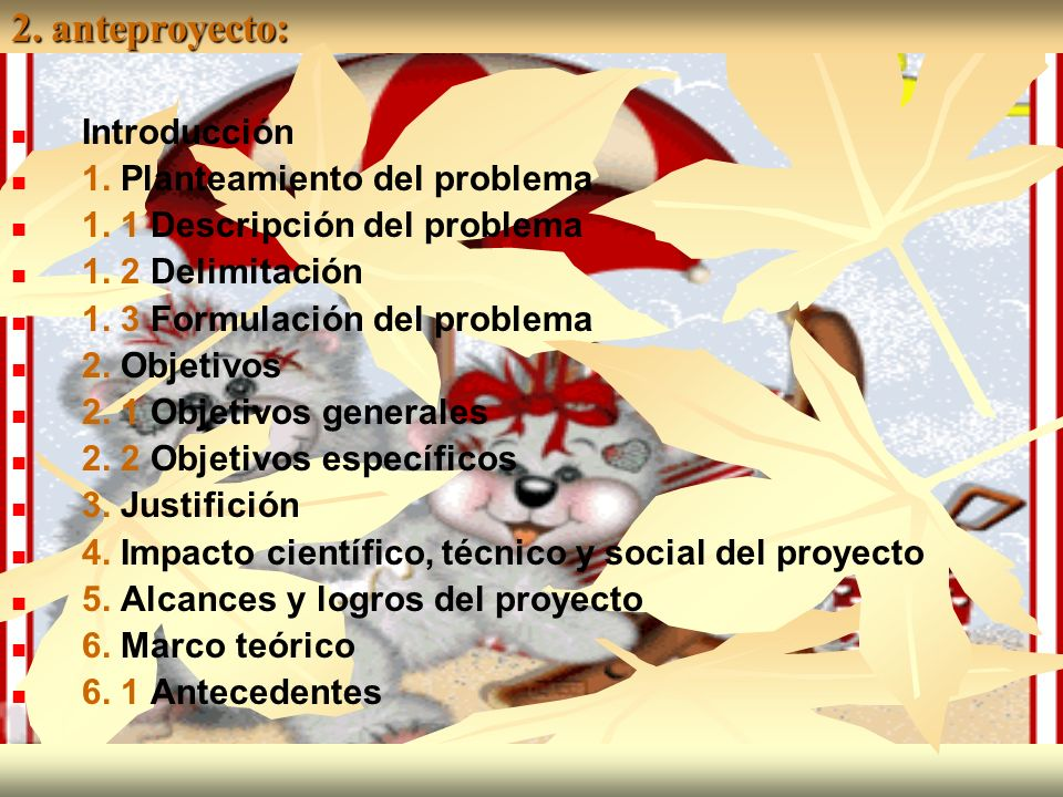 2. anteproyecto: Introducción 1. Planteamiento del problema 1. 1 Descripción del problema 1. 2 Delimitación 1. 3 Formulación del problema 2. Objetivos
