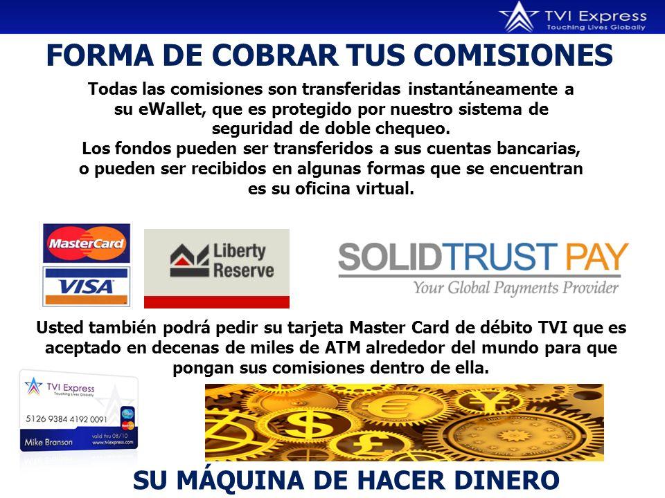 FORMA DE COBRAR TUS COMISIONES Todas las comisiones son transferidas instantáneamente a su eWallet, que es protegido por nuestro sistema de seguridad de doble chequeo.