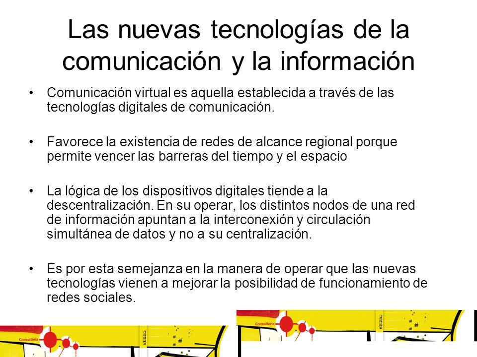 Las nuevas tecnologías de la comunicación y la información Comunicación virtual es aquella establecida a través de las tecnologías digitales de comuni