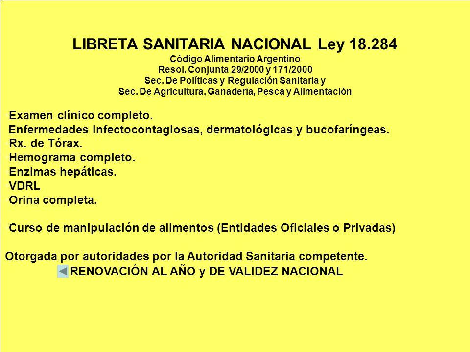 LIBRETA SANITARIA NACIONAL Ley 18.284 Código Alimentario Argentino Resol. Conjunta 29/2000 y 171/2000 Sec. De Políticas y Regulación Sanitaria y Sec.
