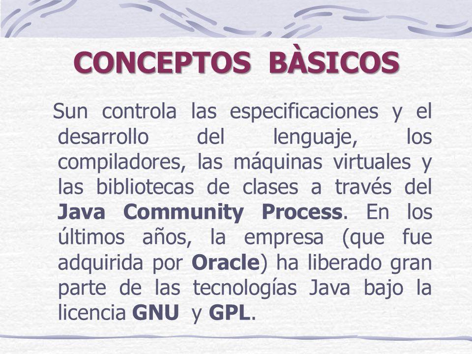 Sun controla las especificaciones y el desarrollo del lenguaje, los compiladores, las máquinas virtuales y las bibliotecas de clases a través del Java Community Process.