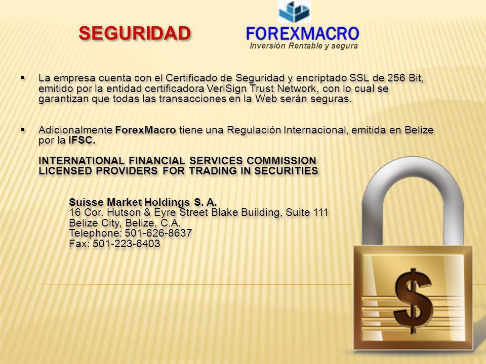 SEGURIDAD FOREXMACRO FOREXMACRO La empresa cuenta con el Certificado de Seguridad y encriptado SSL de 256 Bit, emitido por la entidad certificadora Ve