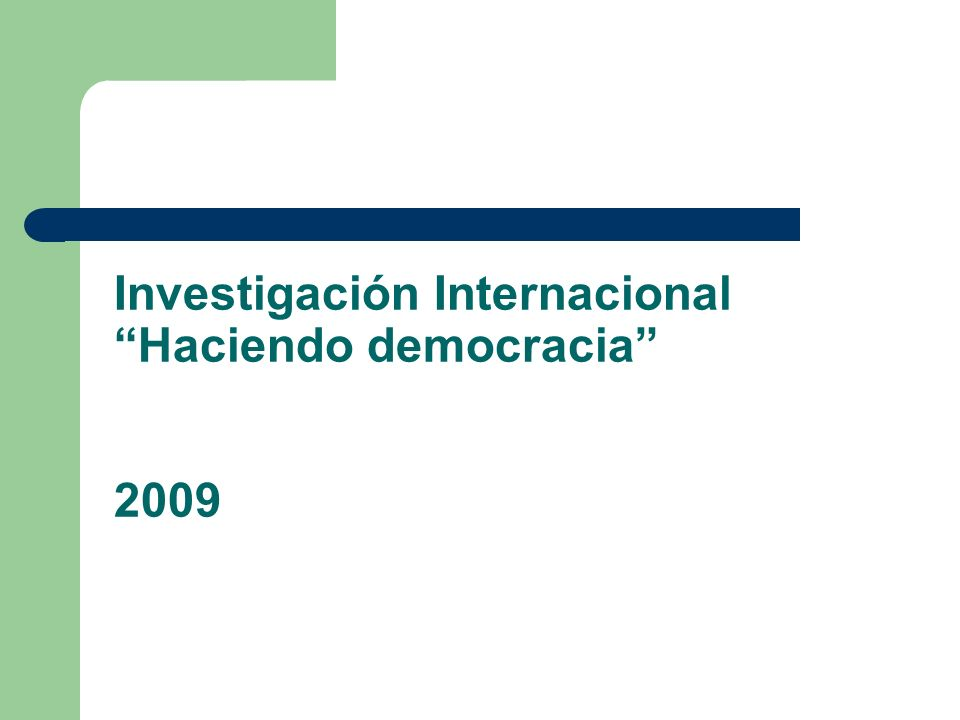 Investigación Internacional Haciendo democracia 2009