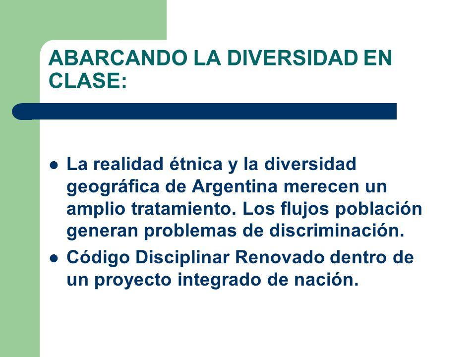 ABARCANDO LA DIVERSIDAD EN CLASE: La realidad étnica y la diversidad geográfica de Argentina merecen un amplio tratamiento.