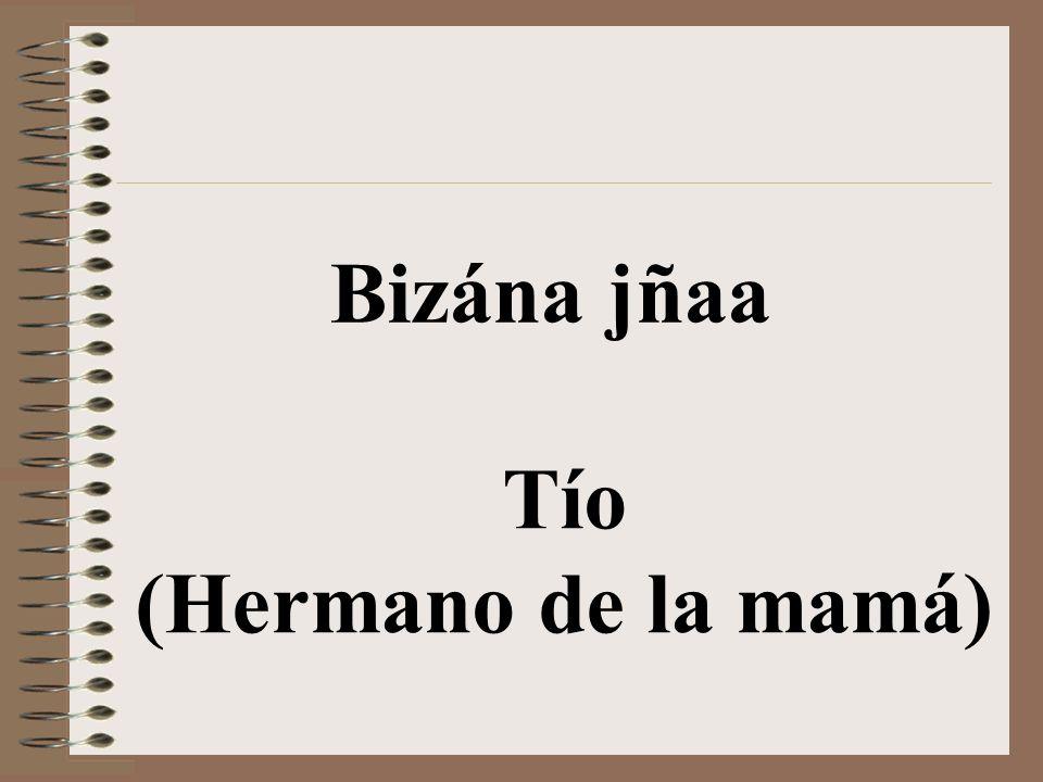 Bizána bixhoze Tía (Hermana del papá)