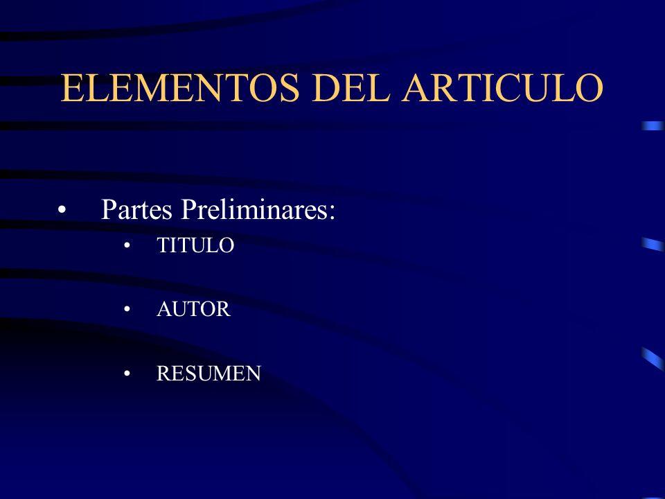 ELEMENTOS DEL ARTICULO Partes Preliminares: TITULO AUTOR RESUMEN