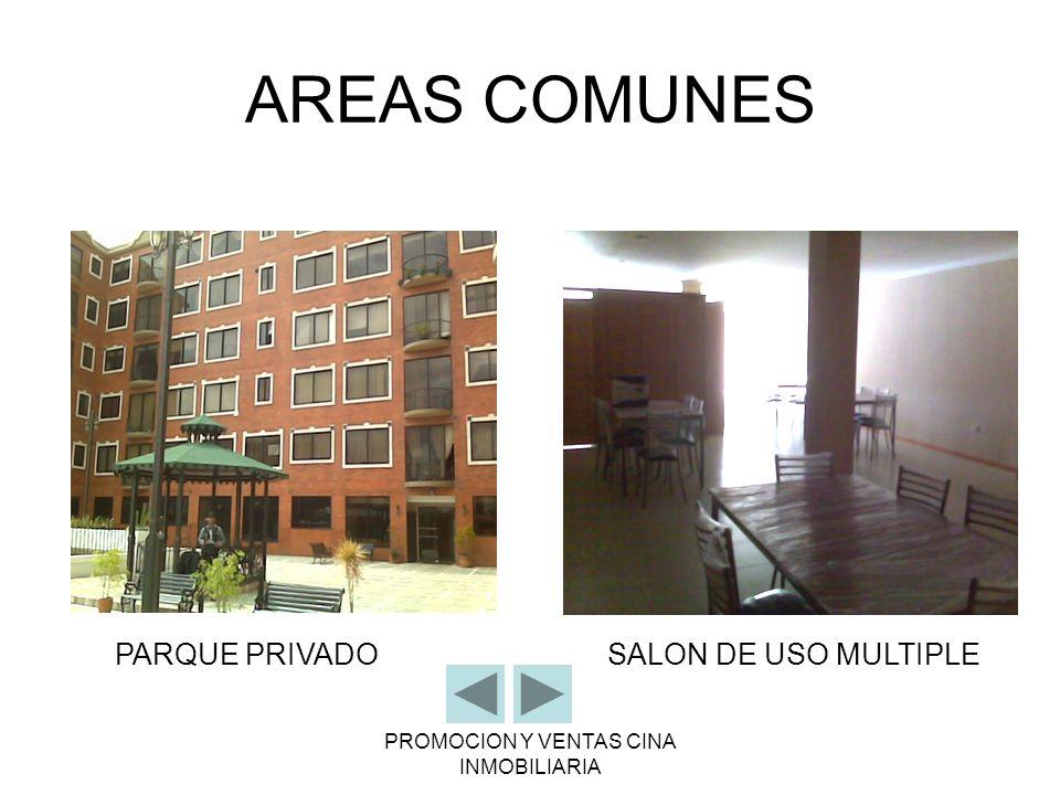 PROMOCION Y VENTAS CINA INMOBILIARIA AREAS COMUNES PARQUE PRIVADOSALON DE USO MULTIPLE