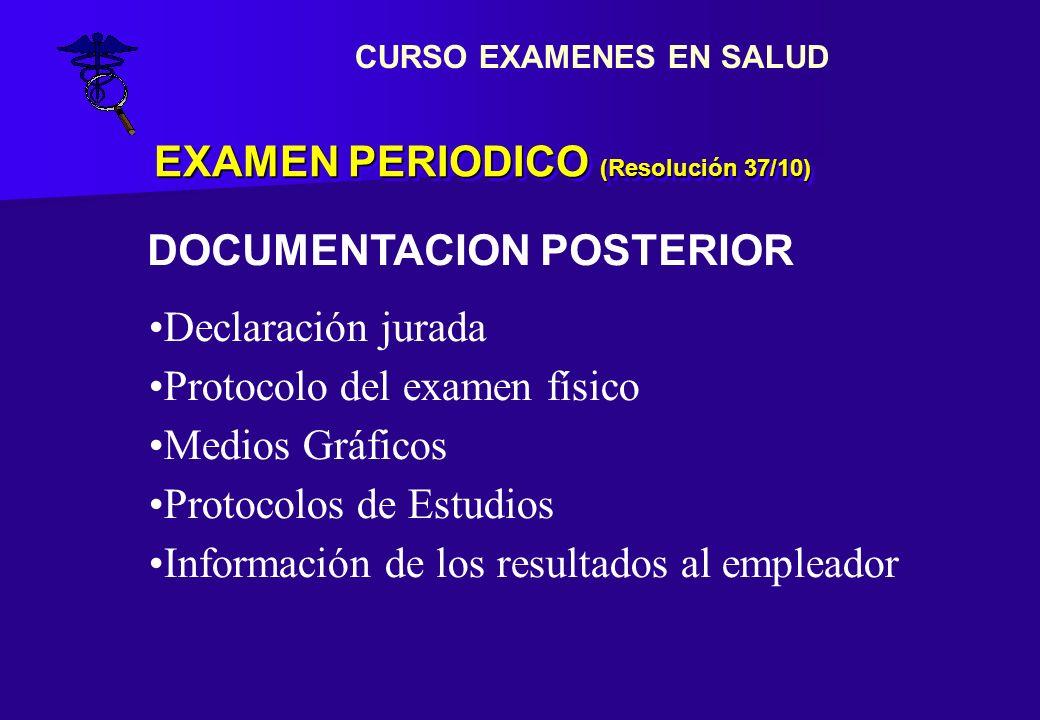 EXAMEN PERIODICO (Resolución 37/10) Declaración jurada Protocolo del examen físico Medios Gráficos Protocolos de Estudios Información de los resultado