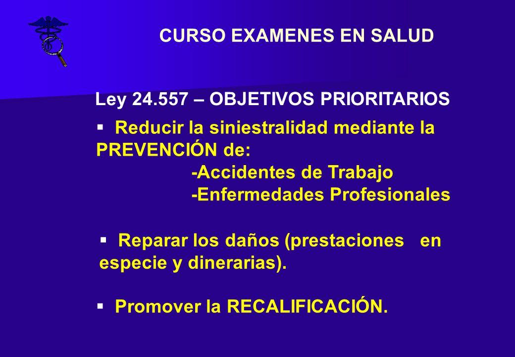 EGRESO (Resolución SRT 37/10) CARACTER: Optativo OBJETIVO: Detectar secuelas incapacitantes, EP y evaluar estado de salud frente a los elementos de riesgos en el trabajo CONTENIDO: similar al ingreso RESPONSABLE: Aseguradora MOMENTO: 10 días antes o 30 días después DEFINICION: La ART fija plazos y modalidades NOTIFICACION: Empleador a la ART CURSO EXAMENES EN SALUD