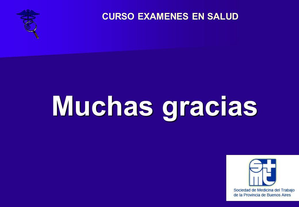 Muchas gracias CURSO EXAMENES EN SALUD
