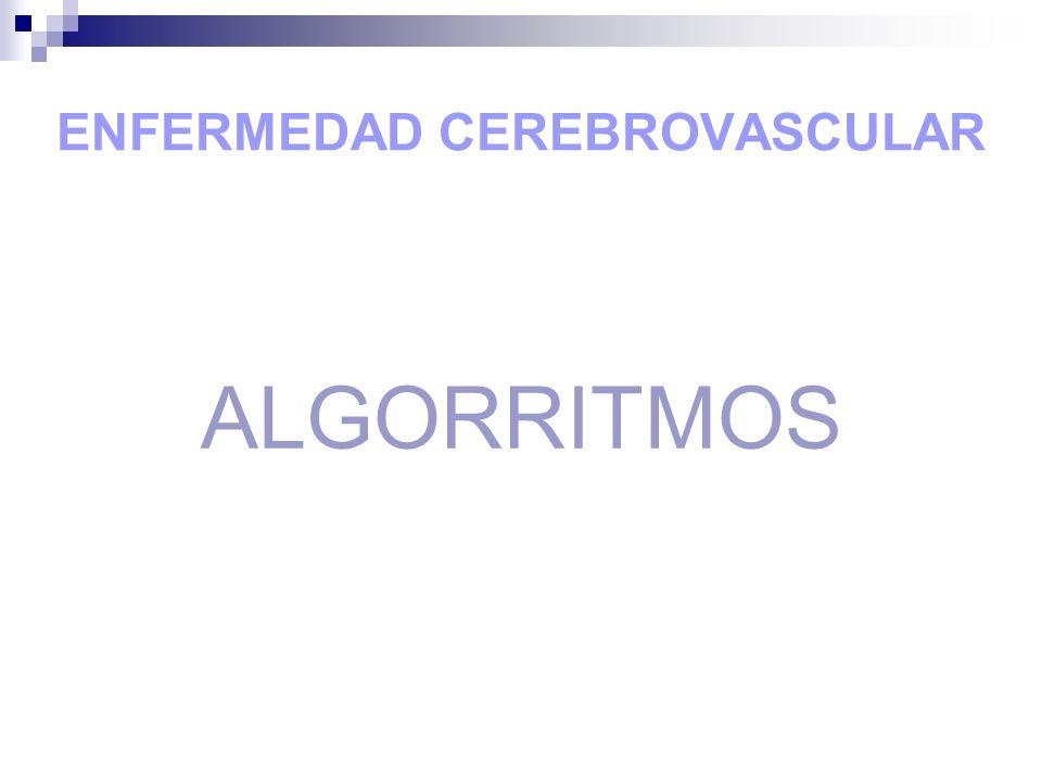 ENFERMEDAD CEREBROVASCULAR ALGORRITMOS