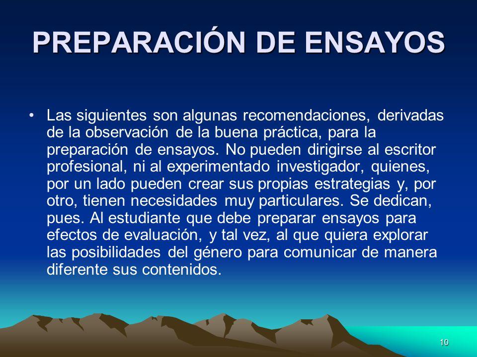 10 PREPARACIÓN DE ENSAYOS Las siguientes son algunas recomendaciones, derivadas de la observación de la buena práctica, para la preparación de ensayos