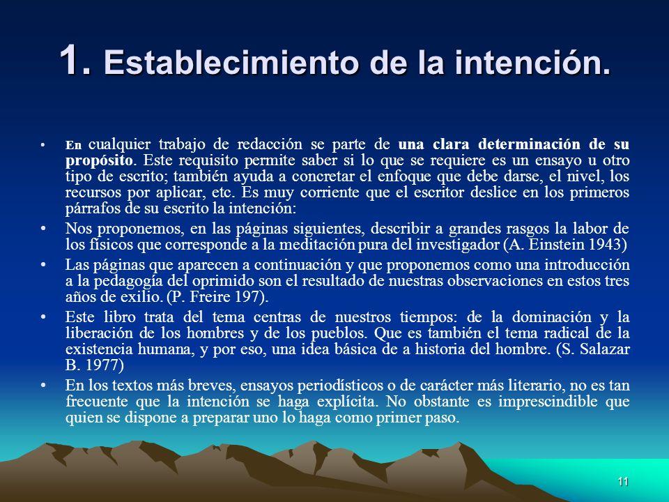 11 1. Establecimiento de la intención. En cualquier trabajo de redacción se parte de una clara determinación de su propósito. Este requisito permite s