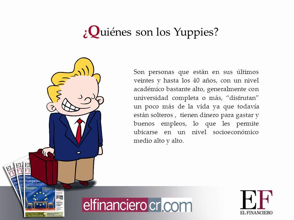 Los Yuppies son grandes consumidores, especialmente de objetos innovadores y suntuosos que representen su nivel de vida.