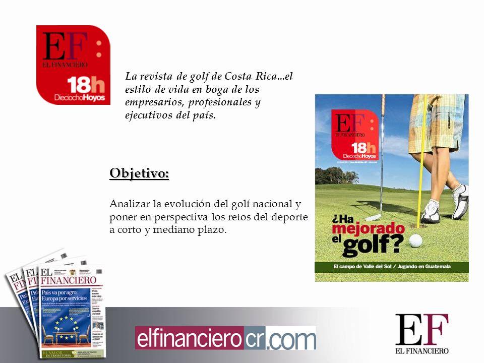 Objetivo: Analizar la evolución del golf nacional y poner en perspectiva los retos del deporte a corto y mediano plazo.