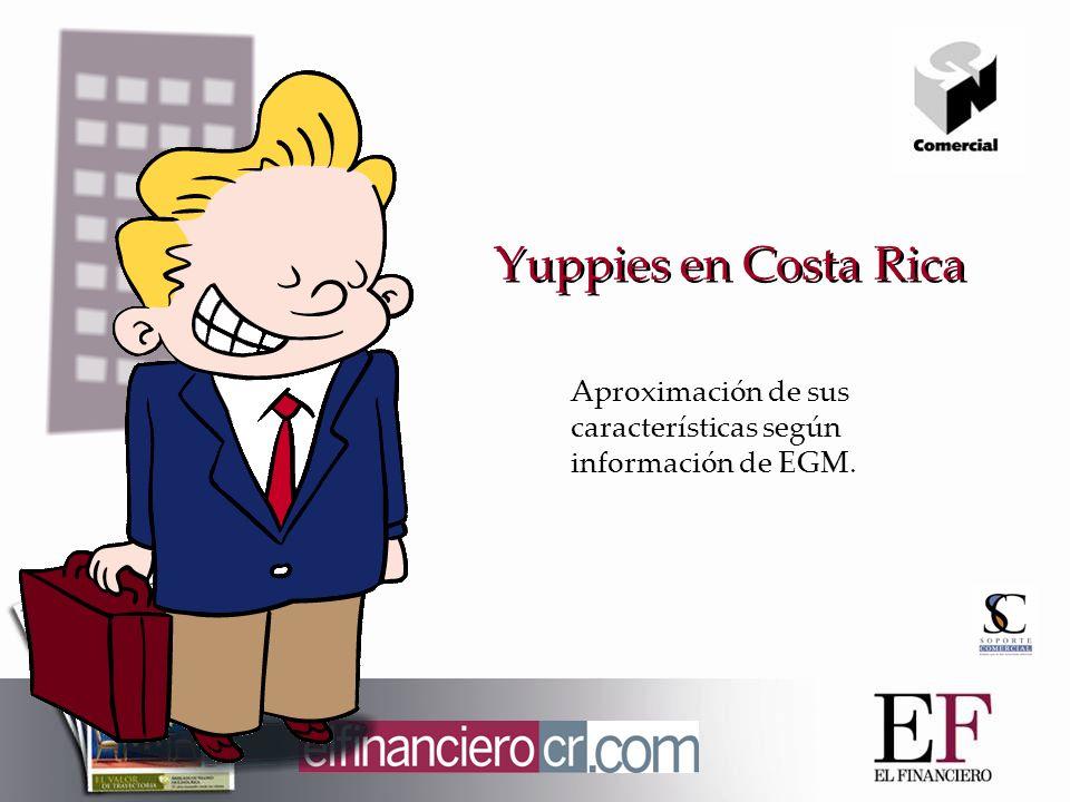 Yuppies en Costa Rica Aproximación de sus características según información de EGM.