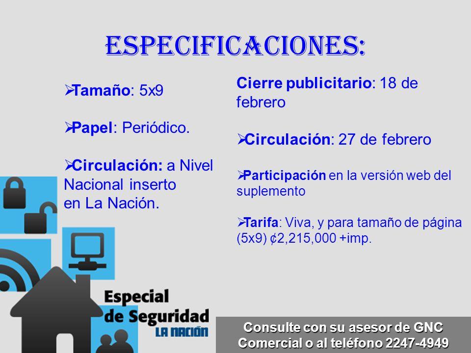 ESPECIFICACIONES: Tamaño: 5x9 Papel: Periódico. Circulación: a Nivel Nacional inserto en La Nación.
