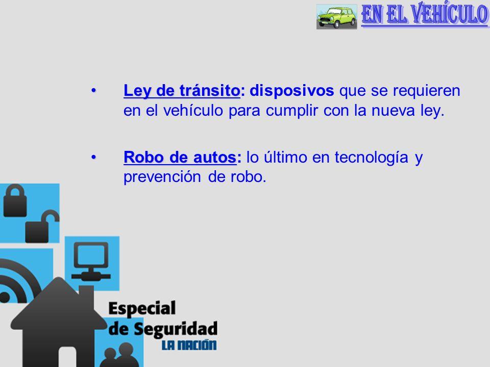 Ley de tránsitoLey de tránsito: disposivos que se requieren en el vehículo para cumplir con la nueva ley. Robo de autosRobo de autos: lo último en tec