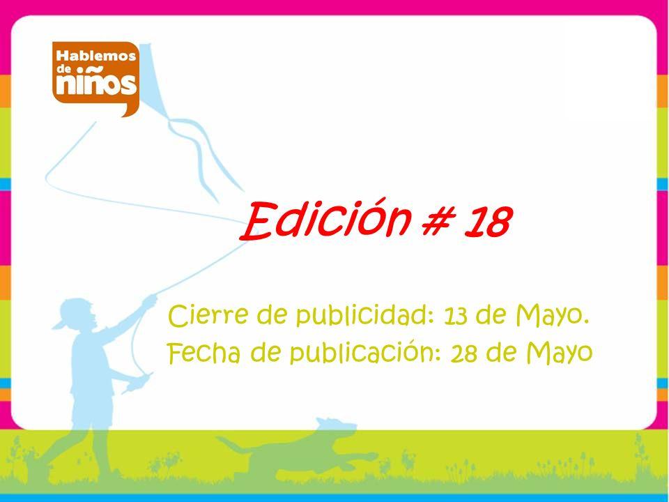 Edición # 18 Cierre de publicidad: 13 de Mayo. Fecha de publicación: 28 de Mayo