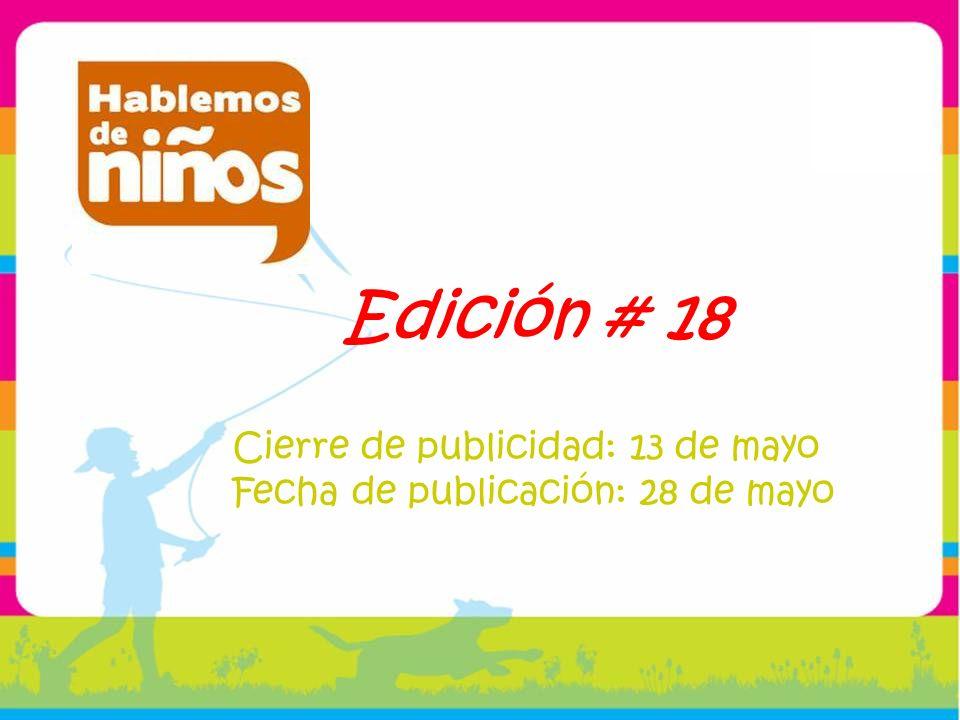 Edición # 18 Cierre de publicidad: 13 de mayo Fecha de publicación: 28 de mayo
