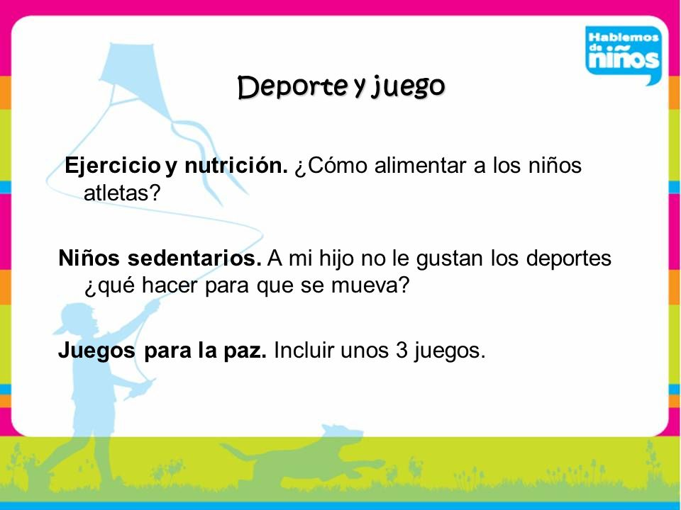 Deporte y juego Ejercicio y nutrición. ¿Cómo alimentar a los niños atletas? Niños sedentarios. A mi hijo no le gustan los deportes ¿qué hacer para que