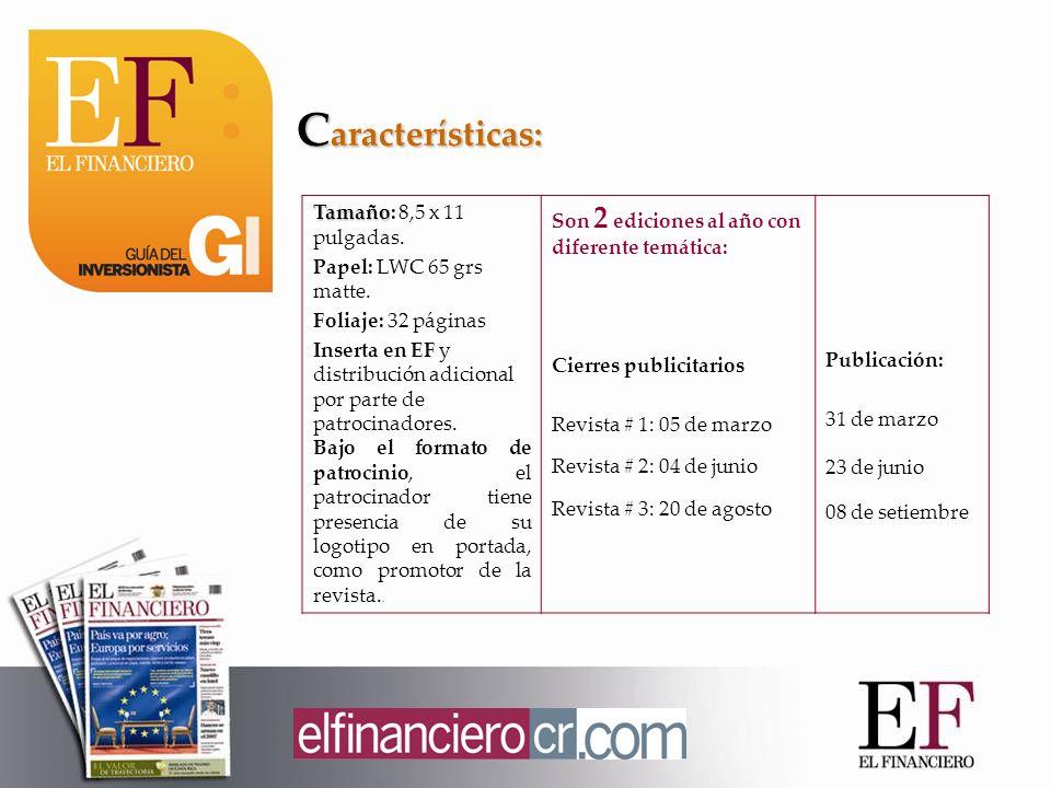 Tamaño Tamaño: 8,5 x 11 pulgadas. Papel: LWC 65 grs matte. Foliaje: 32 páginas Inserta en EF y distribución adicional por parte de patrocinadores. Baj