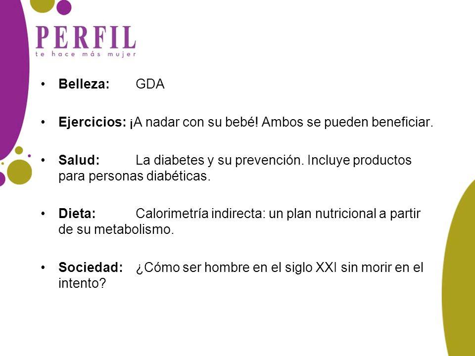 Belleza: GDA Ejercicios: ¡A nadar con su bebé! Ambos se pueden beneficiar. Salud:La diabetes y su prevención. Incluye productos para personas diabétic
