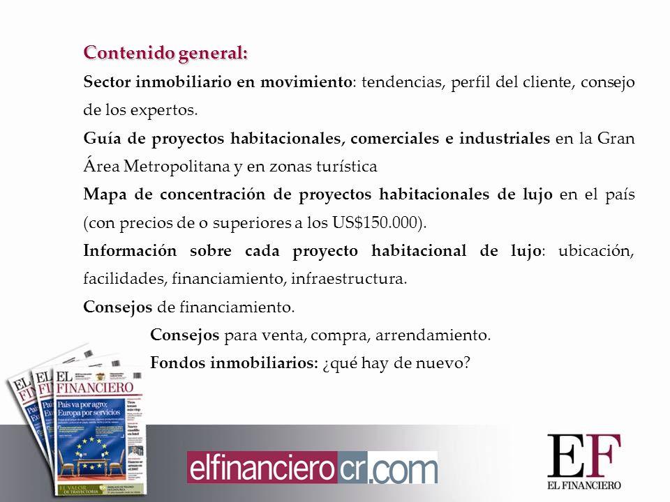 Contenido general: Sector inmobiliario en movimiento: tendencias, perfil del cliente, consejo de los expertos. Guía de proyectos habitacionales, comer