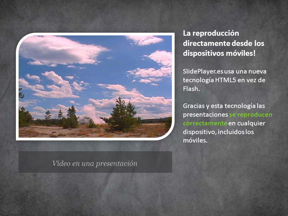 Vídeo en una presentación La reproducción directamente desde los dispositivos móviles! SlidePlayer.es usa una nueva tecnología HTML5 en vez de Flash.