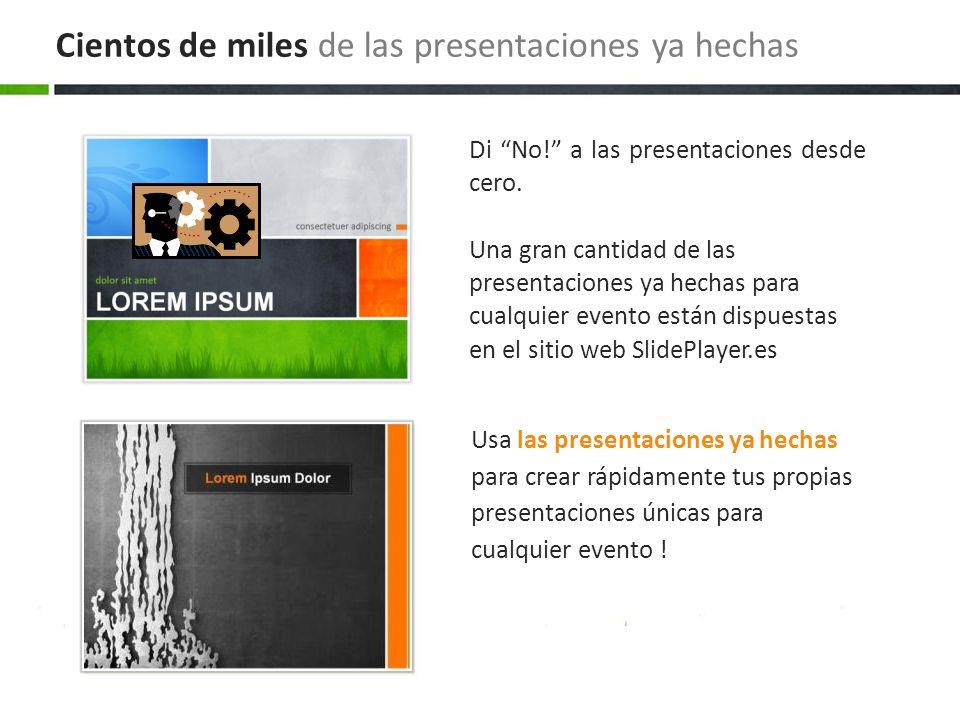 Usa las presentaciones ya hechas para crear rápidamente tus propias presentaciones únicas para cualquier evento ! Di No! a las presentaciones desde ce