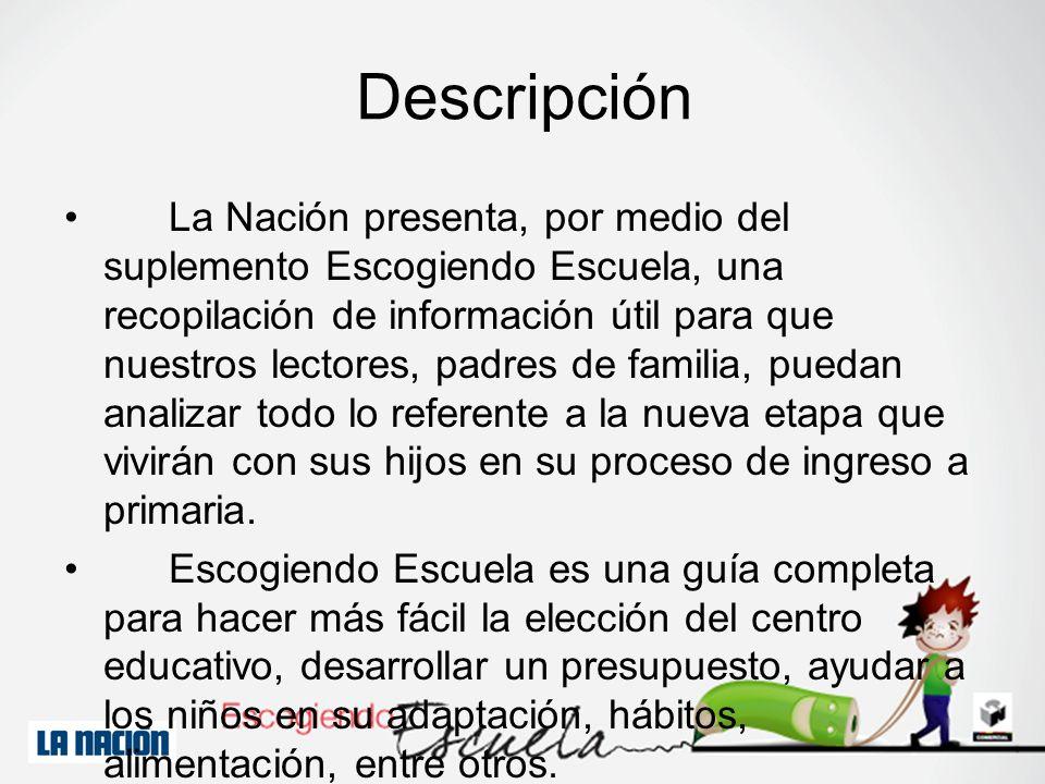 Descripción La Nación presenta, por medio del suplemento Escogiendo Escuela, una recopilación de información útil para que nuestros lectores, padres d